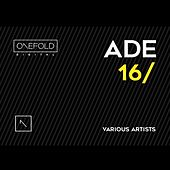 OneFold Digital ADE 2016 - EP by Various Artists