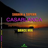 Casablanca - Dance Mix by Shahin & Sepehr