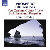 FARQUHAR, D.: Prospero Dreaming / Suite / LILBURN, D.: Pieces for Guitar / 4 Canzonas (New Zealand Guitar Music) (Herbig) by Gunter Herbig