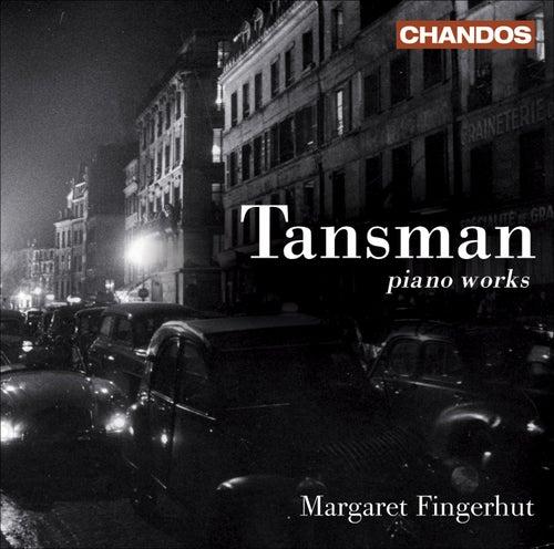 TANSMAN, A.: Recueil de Mazurkas / Sonata rustica / Sonatine No. 3 / 3 Preludes en forme de Blues / 4 Nocturnes / Album d'amis (Fingerhut) by Margaret Fingerhut