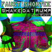 Shake Dat Rump / Get Funky by Faust
