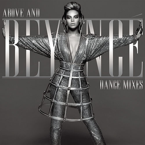 Above And Beyoncé Dance Mixes by Beyoncé