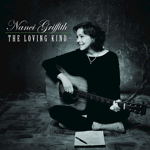 The Loving Kind by Nanci Griffith
