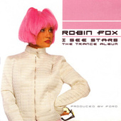 I See Stars: The Trance Album by Robin Fox
