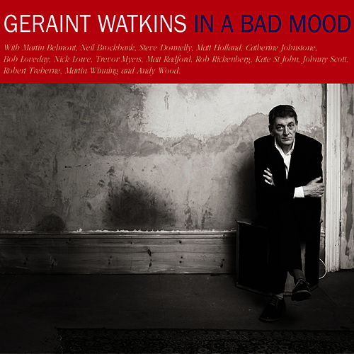 In a Bad Mood - Deluxe Expanded Edition by Geraint Watkins