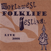 Live From The 2008 Northwest Folklife Festival de Various Artists