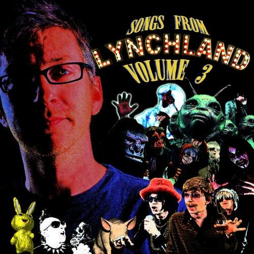 Songs From Lynchland, Vol. 3 by Liam Lynch