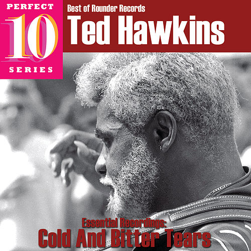 Cold and Bitter Tears by Ted Hawkins