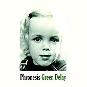Green Delay by Phronesis