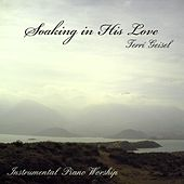 Soaking In His Love de Terri Geisel