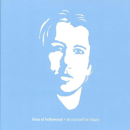 Let Yourself Be Happy by Linus of Hollywood