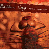 Forever Never Ends by Battery Cage