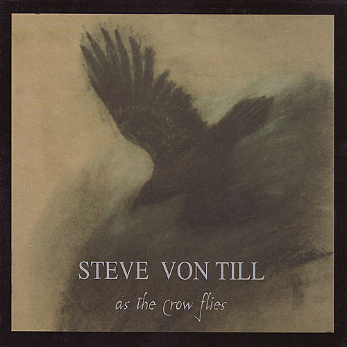 As The Crow Flies by Steve Von Till