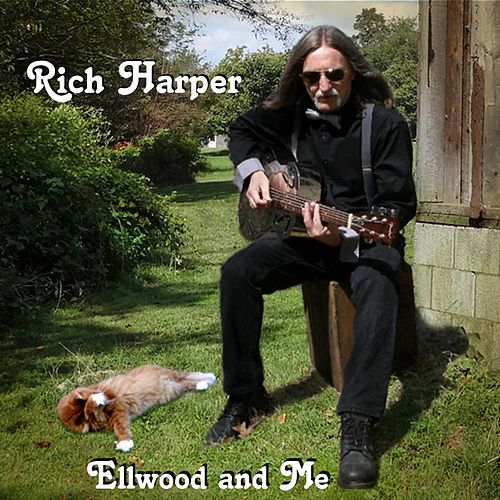 Ellwood and Me by Rich Harper