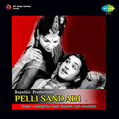 Pelli Sandadi (Original Motion Picture Soundtrack) de Various Artists