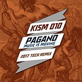 Music Is Moving (2017 Tech Remix) by Pagano