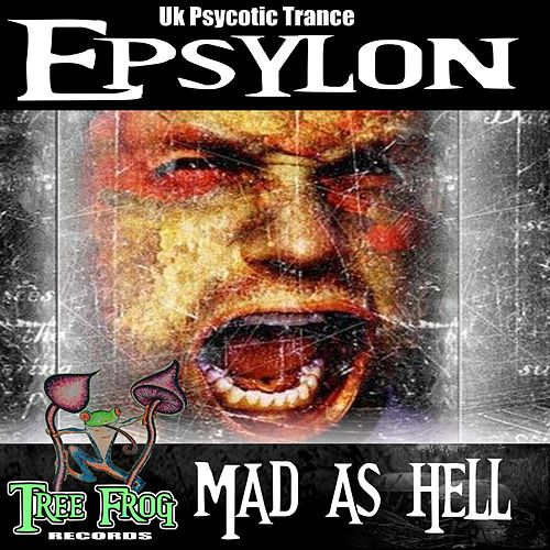 Mad As Hell by Epsylon