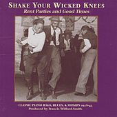 Shake Your Wicked Knees: Rent Parties and Good Times: Classic Piano Rags, Blues, & Sto by Charles