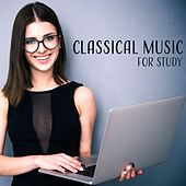 Classical Music for Study – Relaxing Music for Studying, Background for Reading, Better Learning by Studying Music