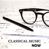Classical Music Now – Ambient Relaxation, Classical Music, Lullabies of Piano Sounds by Classical Music Songs
