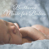Beethoven Music for Babies – Classical Music for Babies, Sweet Lullabies, Good Night for Toddlers by Bedtime Baby