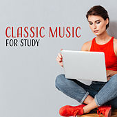 Classic Music for Study – Relaxing Music for Learning, Keep Focus & Study, Classical Artists Compilation by Classical Study Music (1)