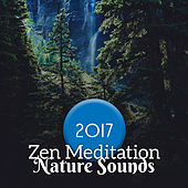 2017 Zen Meditation Nature Sounds von Lullabies for Deep Meditation