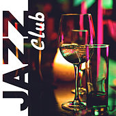 Jazz Club – Piano Bar, Restaurant Jazz, Pure Chill, Ambient Jazz, Instrumental Music to Rest by Relaxing Instrumental Jazz Ensemble