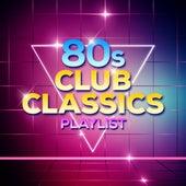 80s Club Classics Playlist by The Pop Posse