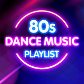 80s Dance Music Playlist von The Pop Posse