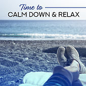Time to Calm Down & Relax – Music to Rest, Mind Peace, Healing Therapy Sounds, New Age Melodies von Soothing Sounds
