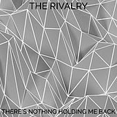 There's Nothing Holding Me Back de The Rivalry