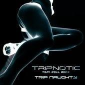 Trip Naughty de Tripnotic