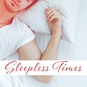 Sleepless Times – Nature Sounds for Healing Mind & Body, Deep Relaxation, Music for Sleep by Sleep Sound Library