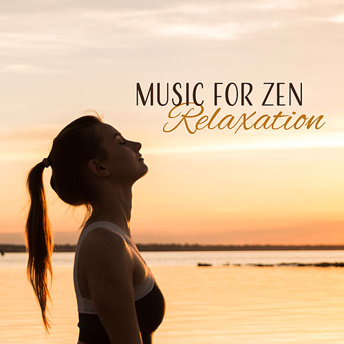 Music for Zen Relaxation by Nature Sound Series