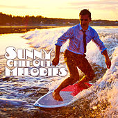 Sunny Chill Out Melodies – Easy Listening, Peaceful Tropical Memories, Chilled Music to Relax von Chill Out