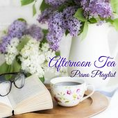 Afternoon Tea Piano Playlist - Perfect Background Music for Tea Time by Various Artists