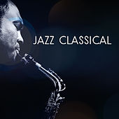Jazz Classical by Relaxing Instrumental Jazz Ensemble