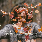 Happy Autumn 2017 – Instrumental Jazz Lounge, Relaxed Vibes, Piano Bar, Jazz 2017, New Hits by The Jazz Instrumentals