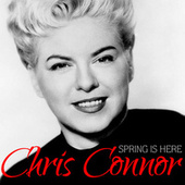 Spring Is Here by Chris Connor