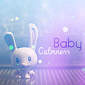 Baby Calmness – Best Cradle Songs for Kids, Lullabies, Naptime, Bedtime Baby, Restful Sleep von Rockabye Lullaby