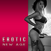 Erotic New Age – Sex Music for Making Love, Sensual Massage, Deep Relaxation, Sexy Vibes, Rest de Healing Sounds for Deep Sleep and Relaxation