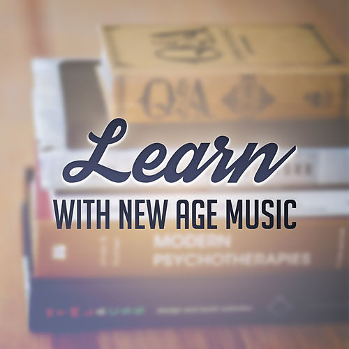 Learn with New Age Music – Soft Sounds to Study, Learn with Peaceful Music, Stress Relief de Study Focus