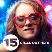 15 Chill Out Hits von Chill Out