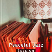 Peaceful Jazz Session – Ambient Jazz Music, Relaxed Piano, Jazz Night Session, Piano Music von Peaceful Piano