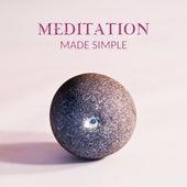 Meditation Made Simple – Yoga Music, Daily Meditation Songs, Mindfulness, Zen by Meditation Awareness