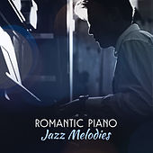 Romantic Piano Jazz Melodies – Smooth Sounds to Relax, Easy Listening, Erotic Evening with Jazz Music by New York Jazz Lounge