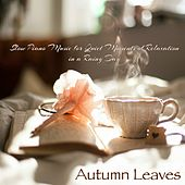 Autumn Leaves – Slow Piano Music for Quiet Moments of Relaxation in a Rainy Day de Easy Listening Piano