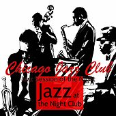 Jazz at the Night Club – Chicago Jazz Club Jazz Session of the Night by Various Artists