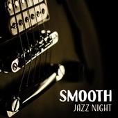 Smooth Jazz Night – Jazz Music, Instrumental Piano, Soothing Jazz Compilation, Lounge 2017 by Smooth Jazz Park